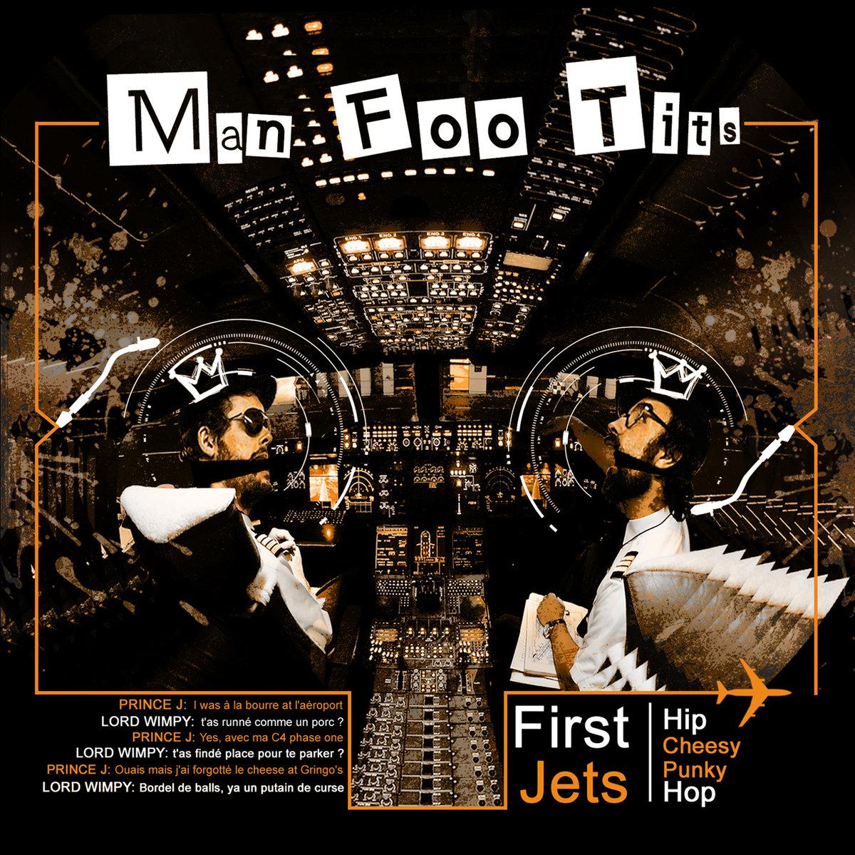 Man Foo Tits – First Jets