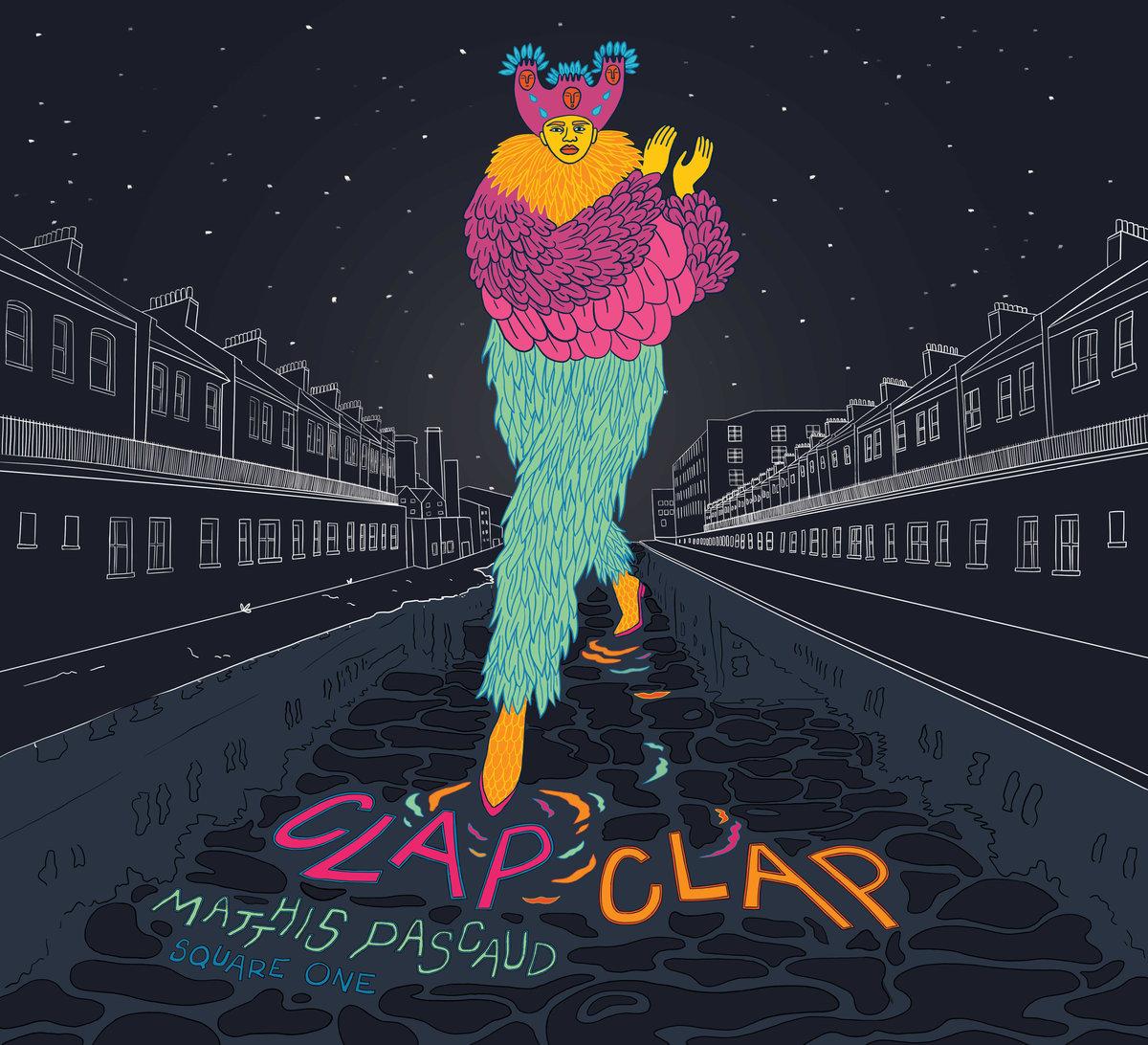 Matthis Pascaud – Clap Clap