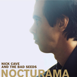 Nick Cave and The Bad Seeds- Nocturama