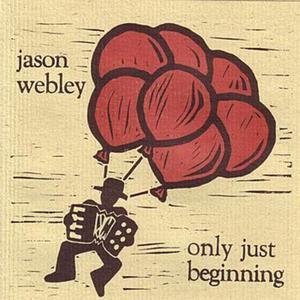 Jason Webley- Only Just Beginning