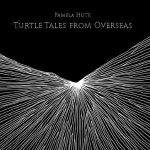 Pamela Hute - Turtle tales from overseas