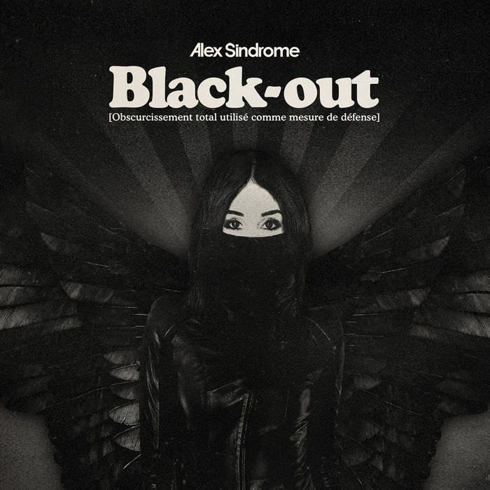Alex Sindrome – Black-Out