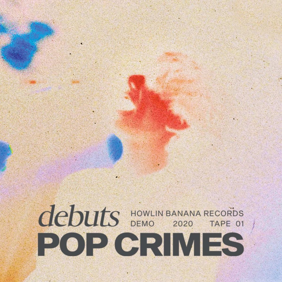Pop Crimes – Debuts