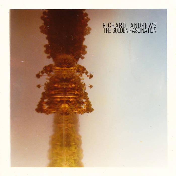 Richard Andrews – The Golden Fascination
