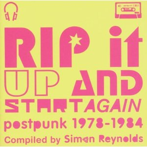 Rip It Up And Start Again : Post Punk 1978 – 1984