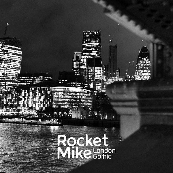 Rocket Mike – London Gothic