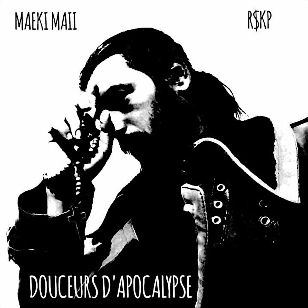 Maeki Maii & R$kp – Douceurs d'Apocalypse