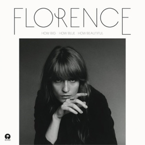 Florence An The Machine - How Big How Blue How Beautiful