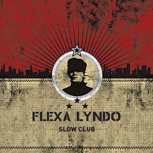 Flexa Lyndo - Slow Club