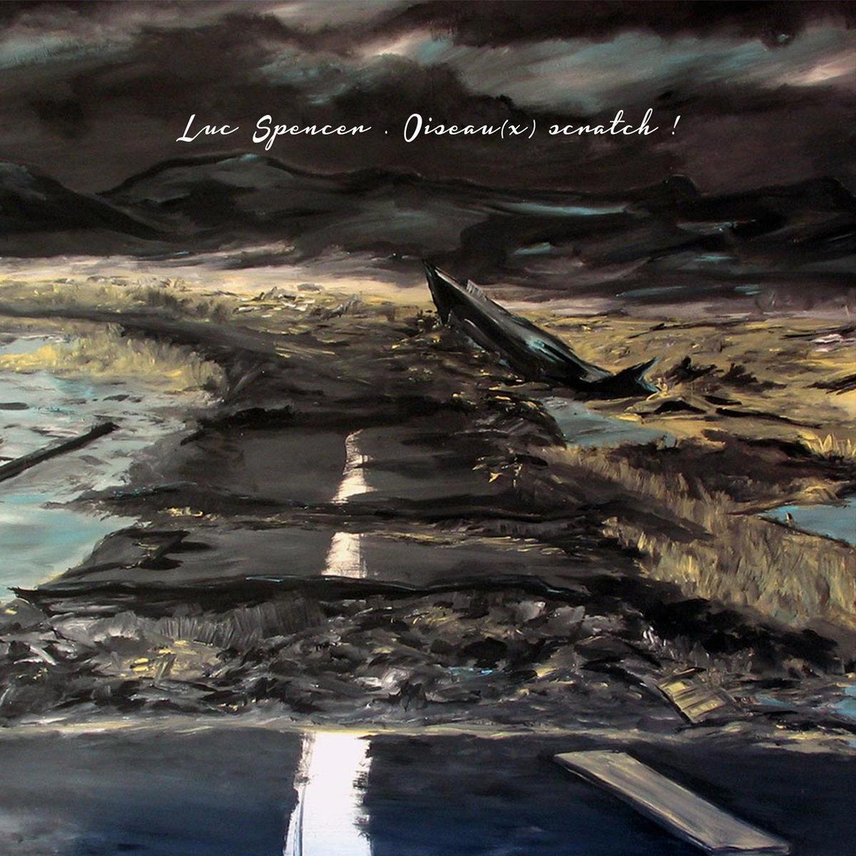 Luc Spencer – Oiseau(X) Scratch