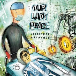 Our Lady Peace- Spiritual Machines