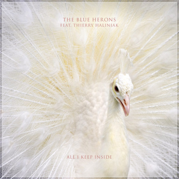 The Blue Herons (Feat. Thierry Haliniak) - All I Keep Inside