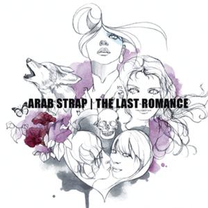 Arab Strap - The Last Romance