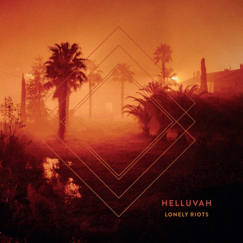 Helluvah – Lonely Riots