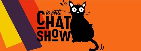 Lancement du Petit Chat Show