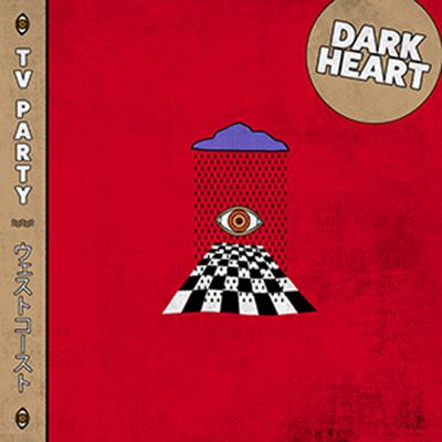 TV Party – Dark Heart