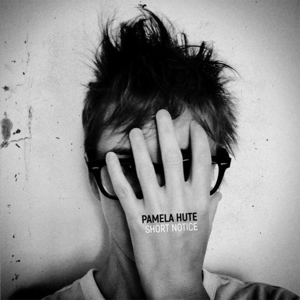 Pamela Hute - Short Notice