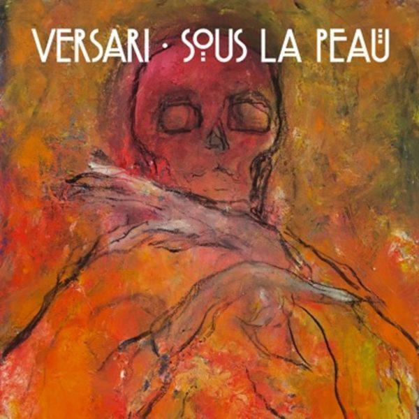 Versari - Sous La Peau